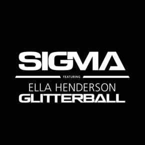 Sigma Ft. Ella Henderson - Glitterball (Radio Edit)