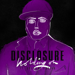 Disclosure - Holding On (Ft. Gregory Porter)
