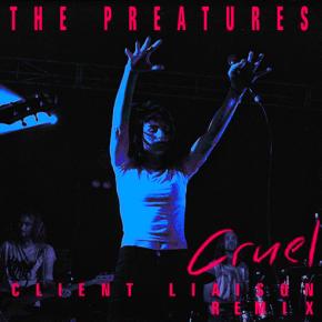 The Preatures - Cruel (Client Liaison Remix)