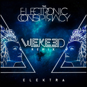 The Electronic Conspiracy - Elektra (WEKEED Remix)