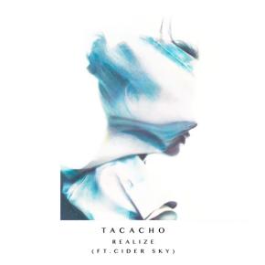 TACACHO - Realize (ft. Cider Sky)