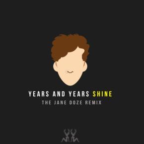 Years & Years - Shine (The Jane Doze Remix)