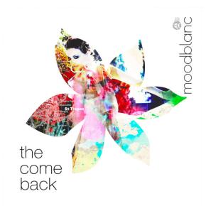 Moodblanc - The Comeback