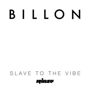 BILLON - Slave To The Vibe