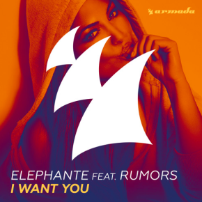 Elephante ft. RUMORS - I Want You