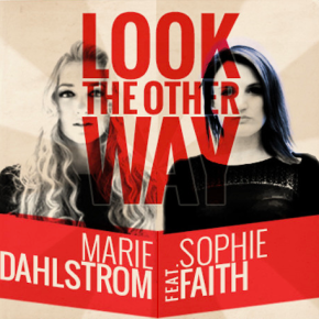 Marie Dahlstrom Feat. Sophie Faith - Look The Other Way