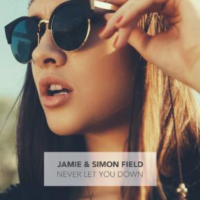 Jamie & Simon Field - Never Let You Down