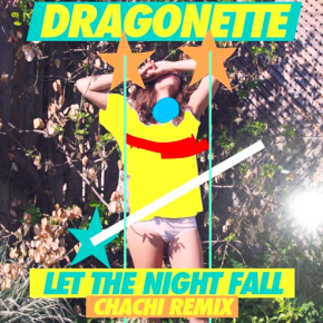 Dragonette - Let The Night Fall (Chachi Remix)
