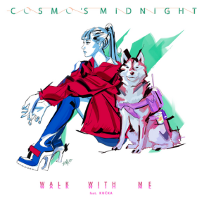Cosmo's Midnight - Walk With Me (feat. KUCKA)