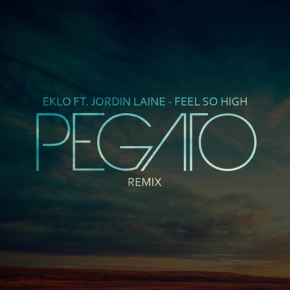 Eklo Ft. Jordin Laine - Feel So High (Pegato Remix)