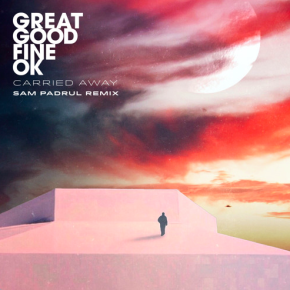 YMR Premiere: Great Good Fine Ok - Carried Away (Sam Padrul Remix)
