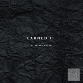 Monogem - Earned It (The Weeknd Cover)