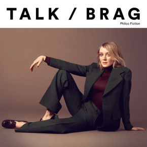 Philco Fiction - Talk/Brag