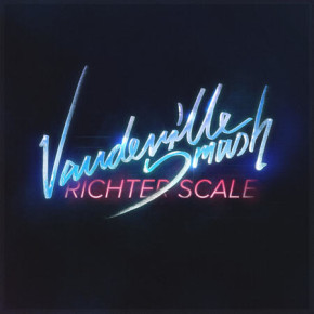 Vaudeville Smash - Richter Scale
