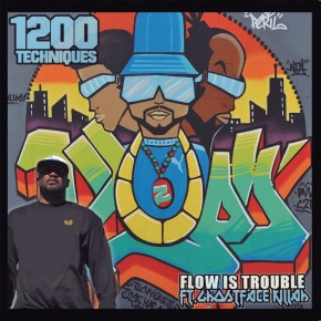 1200 Techniques - Flow Is Trouble (feat Ghostface Killah)