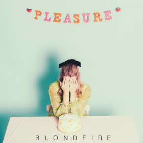 Blondfire - Pleasure