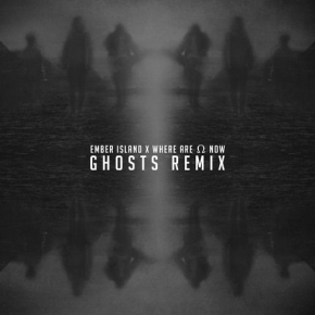 Ember Island - Where Are You Now (Ghosts Remix)