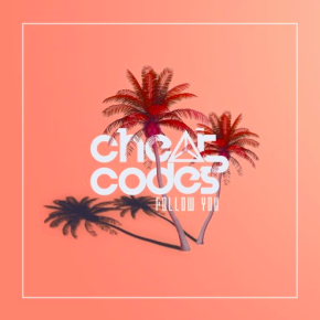 Cheat Codes - Follow You