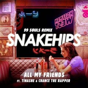 Snakehips ft Tinashe & Chance The Rapper - All My Friends (99 Souls Remix) [club edit]