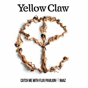 Yellow Claw & Flux Pavilion - Catch Me feat. Naaz