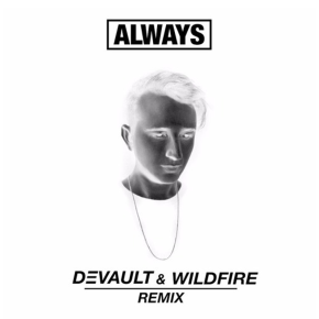RL Grime - Always (DEVAULT x Wildfire Remix)