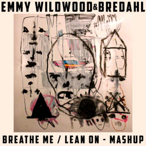 Emmy Wildwood and Bredahl - Breathe Me x Lean On (Sia x Major Lazer x Mø Mashup Cover)