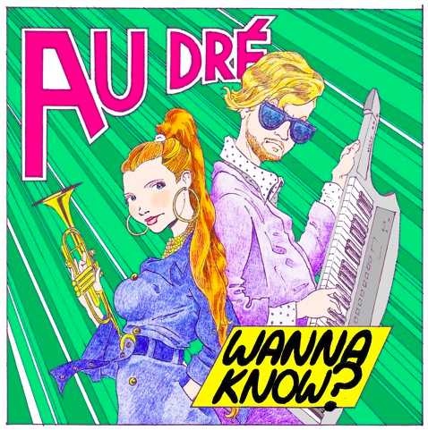 Au Dré - Wanna Know / Wonder
