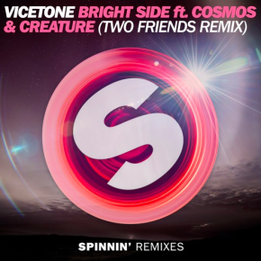 Vicetone ft. Cosmos & Creature - Bright Side (Two Friends Remix)