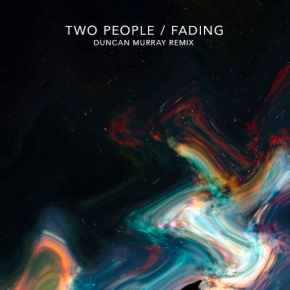 Two People - Fading (Duncan Murray Remix)