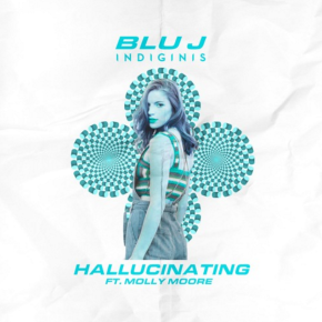 BLU J x INDIGINIS - Hallucinating ft. Molly Moore
