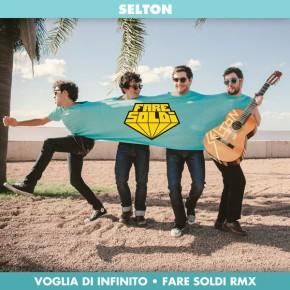 Selton - Voglia di Infinito (Fare Soldi remix)