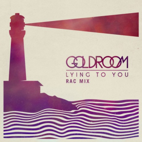 Goldroom - Lying To You (RAC Remix)