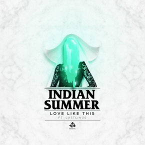 Indian Summer - Love Like This ft. Lastlings