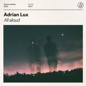 Adrian Lux - All Aloud