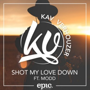 Kav Verhouzer - Shot My Love Down ft. MODD