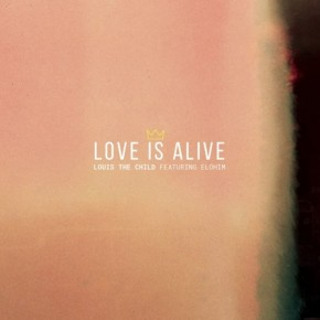 Louis The Child - Love Is Alive (feat. Elohim)