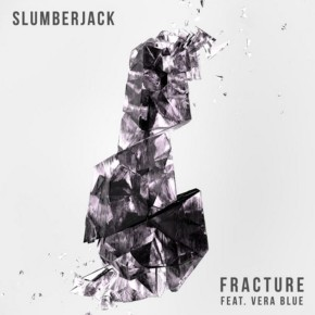 Slumberjack - Fracture (ft. Vera Blue)