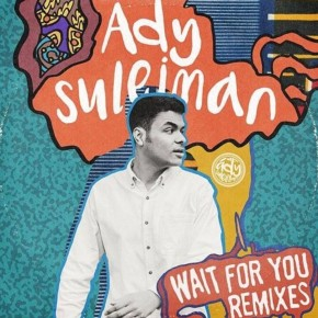 Ady Suleiman - Wait For You (LarryKoek Remix)