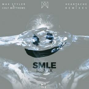 Max Styler & Colt Matthews - Heartache (SMLE Remix)