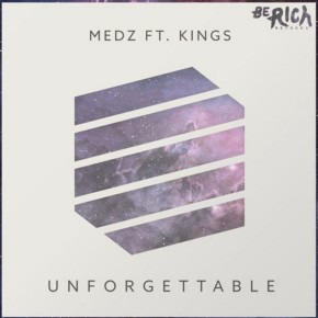 MEDZ feat. Kings - Unforgettable