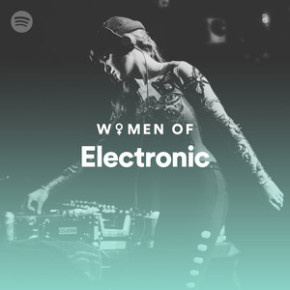#WomensHistoryMonth on Spotify: Women of Electronic