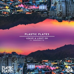 Plastic Plates - Leave A Light On Ft. Dragonette
