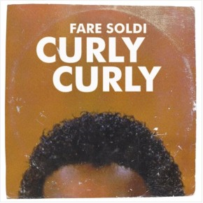 Fare Soldi - Curly Curly