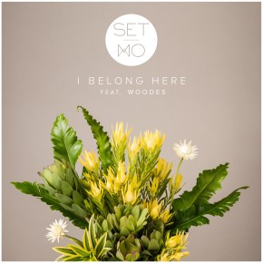 Set Mo - I Belong Here feat. Woodes