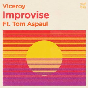 Viceroy - Improvise feat. Tom Aspaul