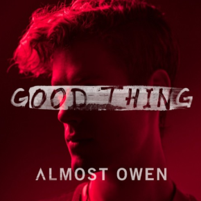 Almost Owen - Good Thing