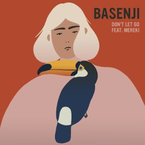 Basenji — Don't Let Go feat. Mereki