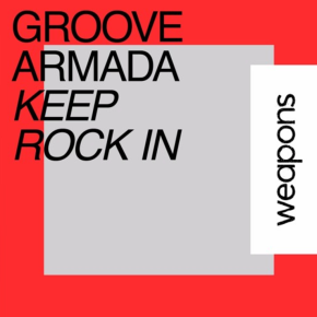 Groove Armada - Keep Rock In