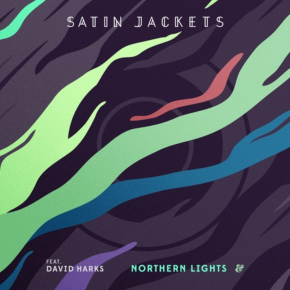 Satin Jackets - Northern Lights (feat. David Harks)