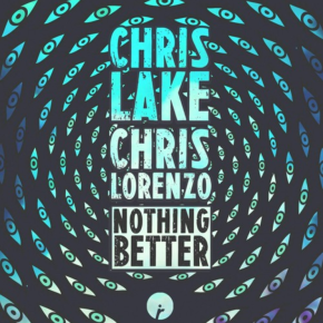Chris Lake & Chris Lorenzo - Nothing Better